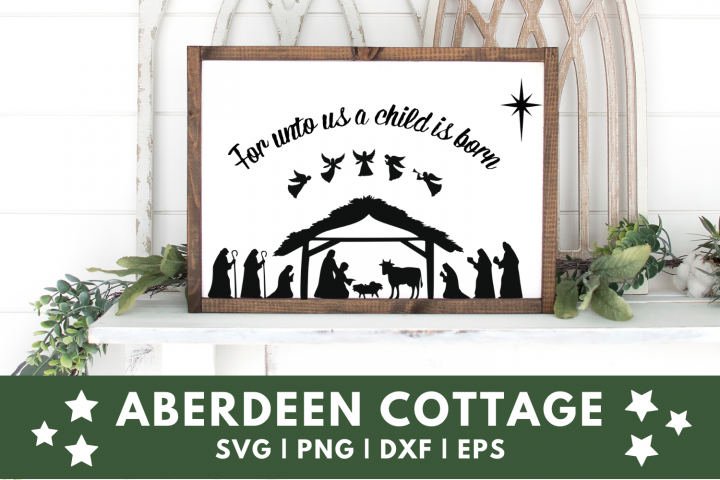 For Unto Us A Child Is Born - Jesus - Christmas SVG | PNG |