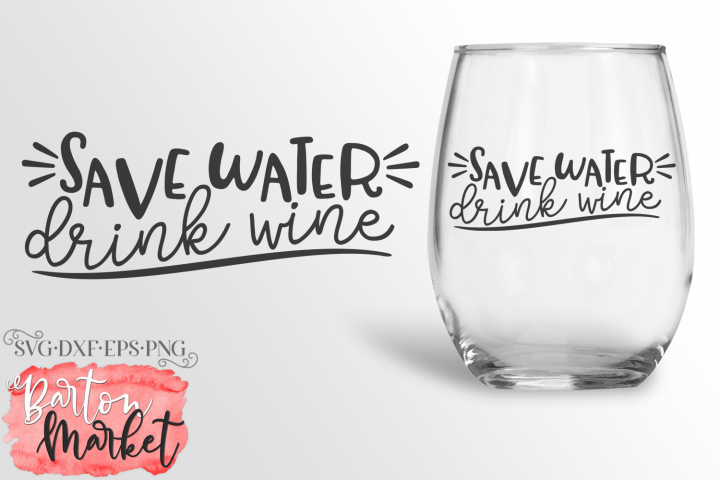 Save Water Drink Wine SVG DXF EPS PNG