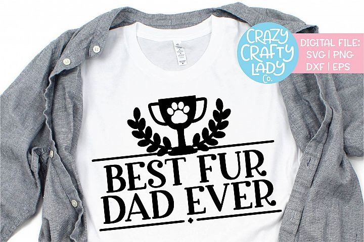 Best Fur Dad Ever Pet Owner Dog Cat SVG DXF EPS PNG Cut File