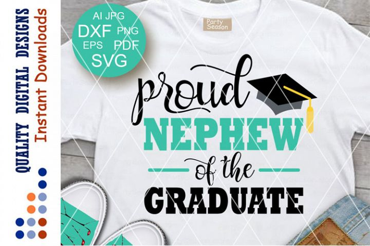 Proud Nephew of the graduate svg Graduation decor Cricut png