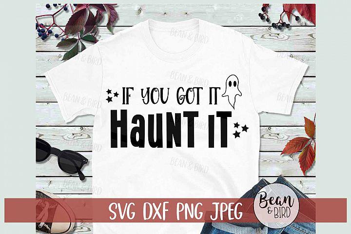 If you Got it Haunt It Halloween SVG