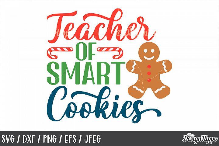 Teacher, Christmas, Teacher Of Smart Cookies SVG DXF PNG EPS