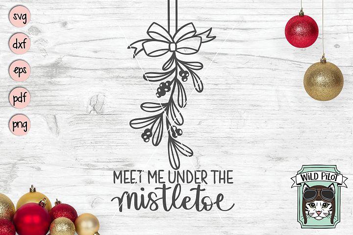 Meet Me Under the Mistletoe SVG File, Christmas SVG