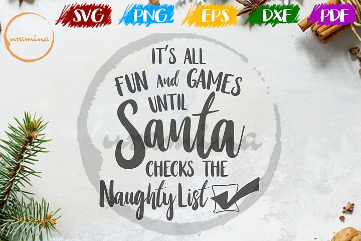It is all fun and games until santa Christmas SVG PDF PNG