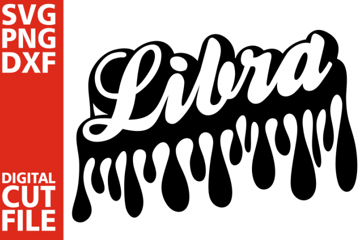 Libra svg,Dripping words, Zodiac sign svg, Black Girl svg