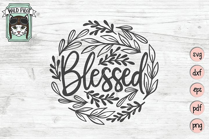 Blessed svg file, Religious cut file, Blessed leaves