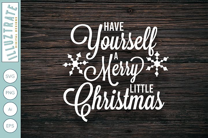 Have Yourself a Merry Little Christmas SVG |Christmas Lyrics