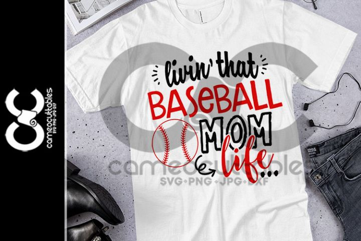 Livin That Baseball Mom Life SVG,JPG,PNG,DXF