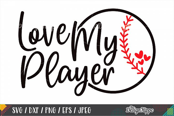 Love My Player SVG DXF PNG EPS Cutting Files, Baseball