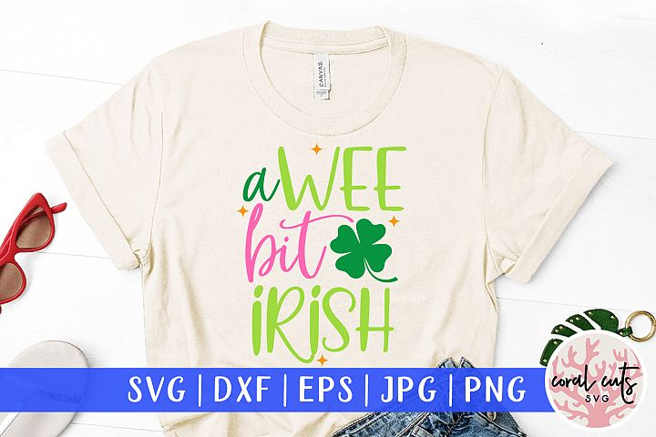 A wee bit irish - St. Patricks Day SVG EPS DXF PNG
