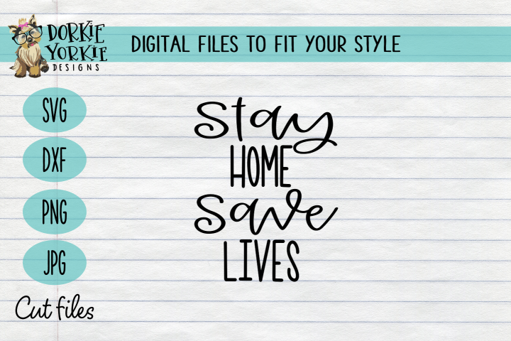 Stay Home Save Lives - Quarantine - SVG Cut