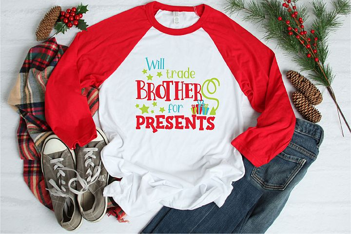 Christmas SVG, Will Trade Brother For Presents Sublimation
