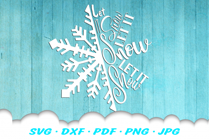 Christmas Snowflake Let It Snow SVG DXF Cut Files