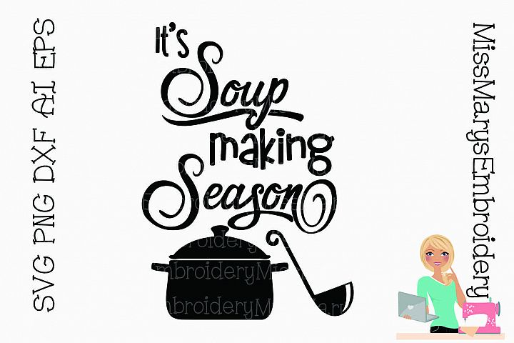 Its Soup Making Season SVG Cut File