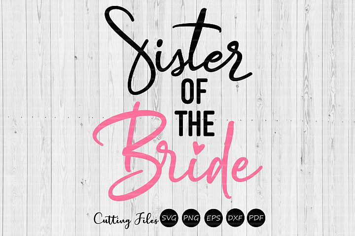 Sister of the bride| wedding svg | svg cut files