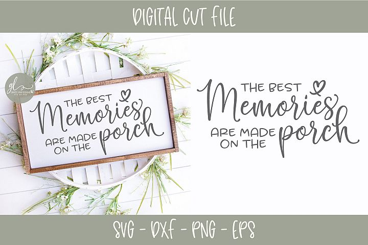 The Best Memories Are Made On The Porch - SVG Cut File
