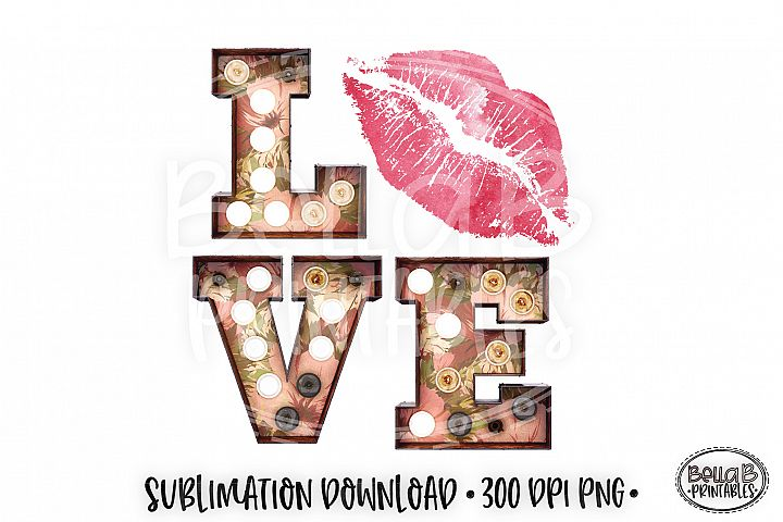 Valentines Sublimation Design, Love Sublimation Design