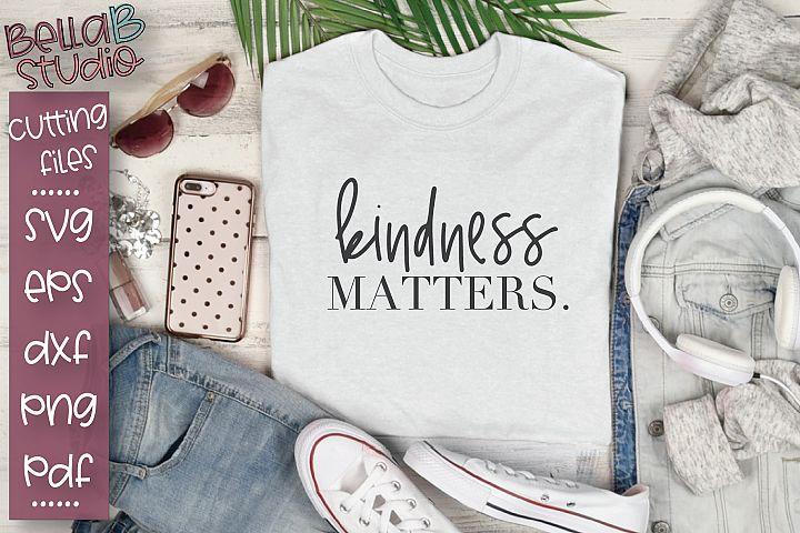 Kindness SVG, Kindness Matters SVG, Be Kind SVG,