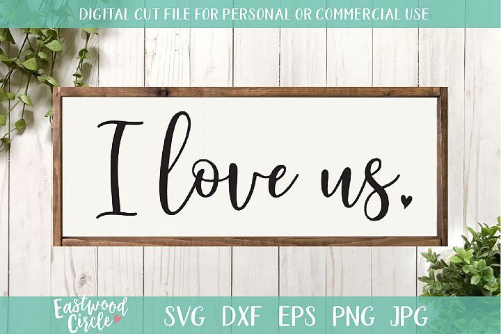 I Love Us - A Valentines SVG Cut File