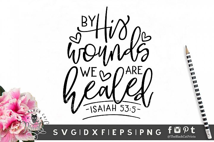 By His Wounds We Are Healed SVG DXF EPS PNG