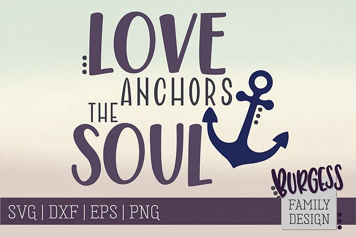 Love anchors the soul   SVG DXF EPS PNG