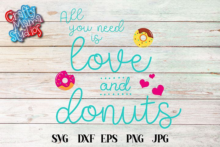 All You Need Is Love And Donuts SVG File
