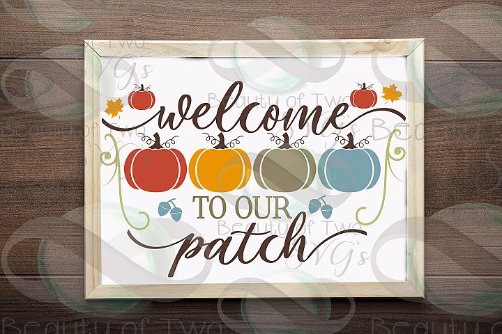 Fall Farmhouse Welcome to our patch svg, pumpkin patch svg
