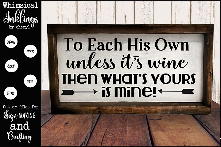 To Each His Own-Wine Sign SVG