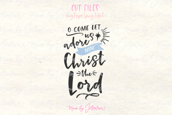 O come let us adore him svg, svg nativity, merry christ mas