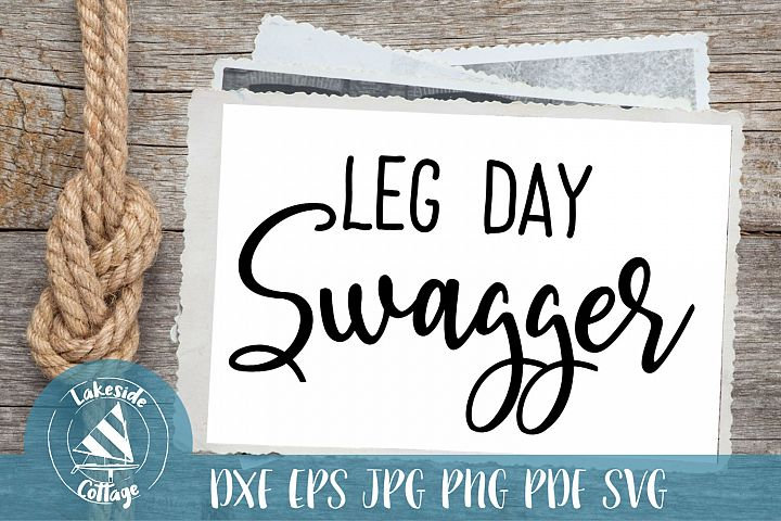 Leg Day Swagger - Weight lifting workout design svg dxf eps