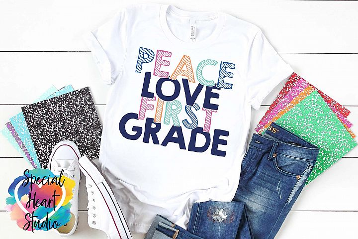 Peace Love First Grade - A School or Teacher SVG Cut File