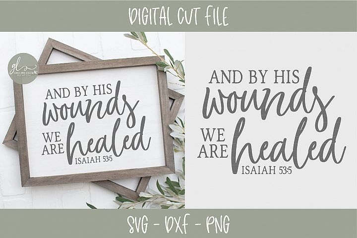 And By His Wounds We Are Healed - Scripture SVG