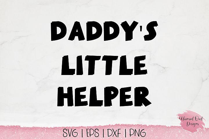 Daddys Little Helper - SVG Cut File