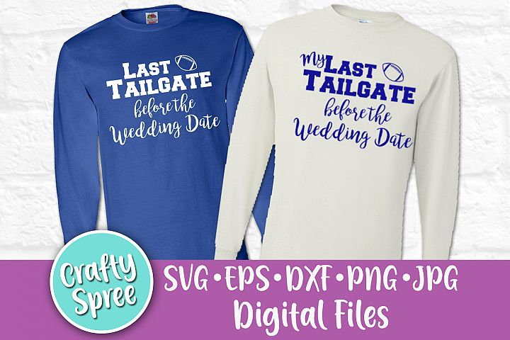 Last Tailgate Before the Wedding Date Bachelorette SVG DXF