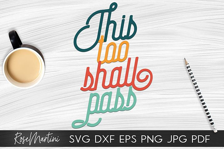 This Too Shall Pass SVG Christian Bible Quote Positive Vibes