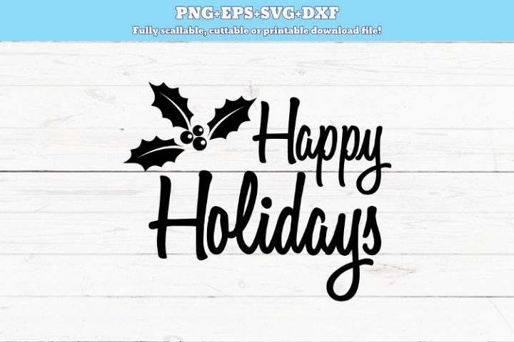 SVG PNG DXF Happy Holidays svg, circut file, cutting file