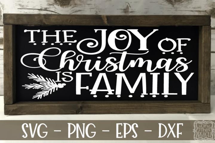 The Joy of Christmas is Family - Christmas Sign
