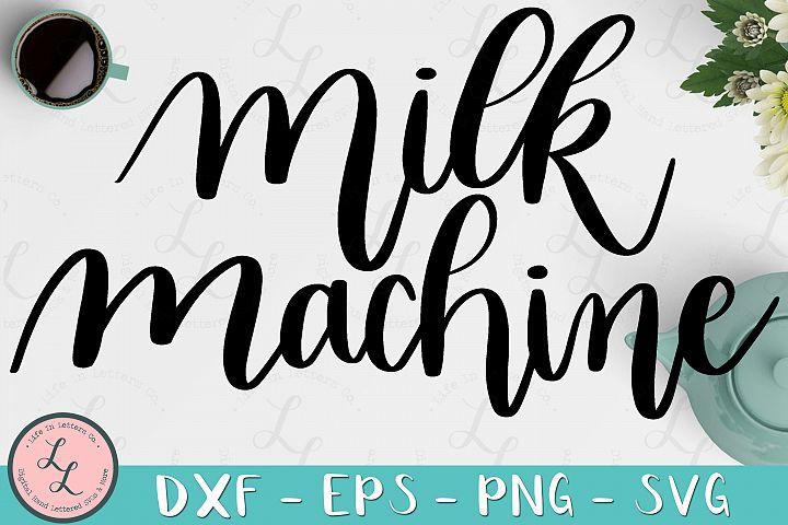 Milk Machine - Breastfeeding Cut File SVG png eps dxf