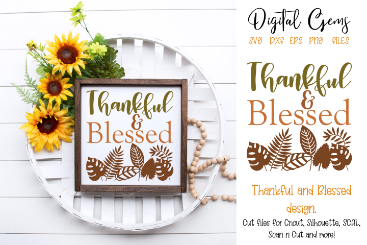 Thankful and Blessed, Fall SVG / PNG / EPS / DXF Files