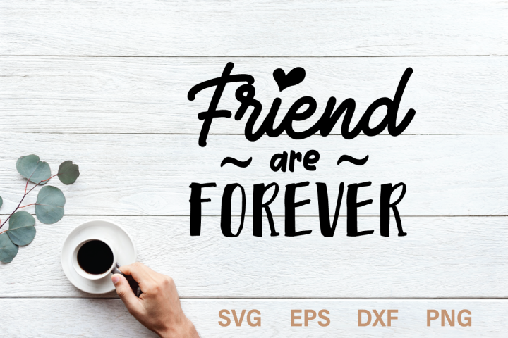 Friend are forever SVG quote