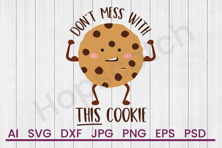 Cookie SVG, Dont Mess Cookie SVG, DXF File, Cuttatable File