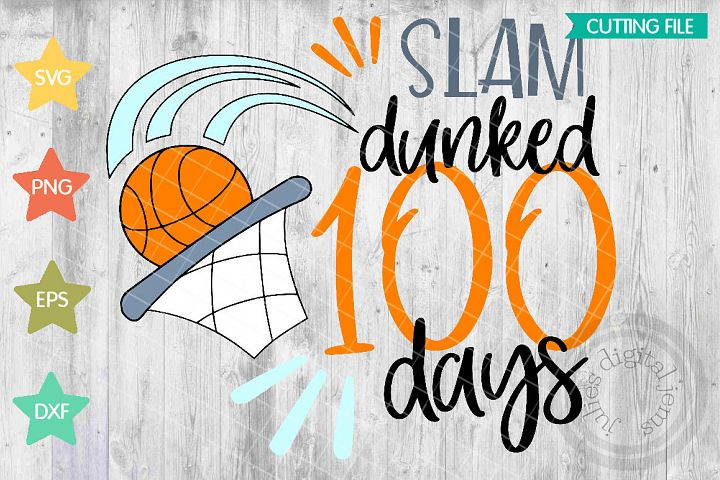 100 Days of Slam Dunks SVG, 100th Day School Cut File