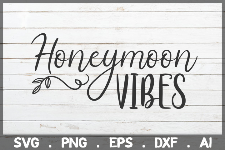 SALE! Honeymoon vibes svg, wedding svg, engagement svg