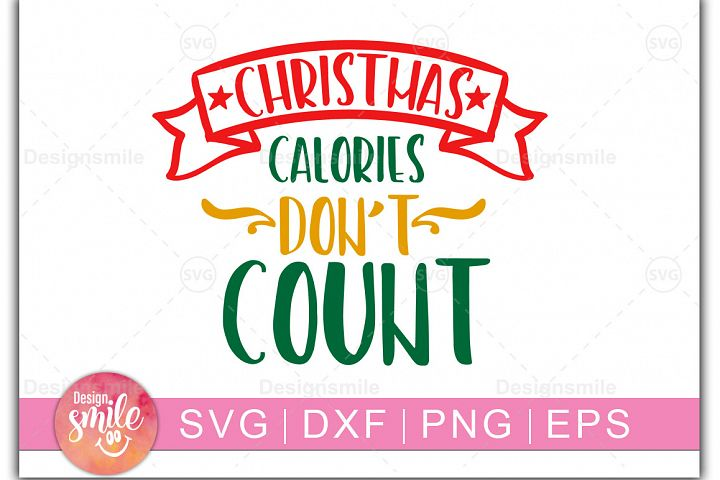 Christmas svg|Christmas Calories Dont Count Svg