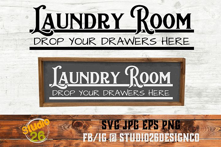 Laundry Room - Drop your drawers here - SVG PNG EPS