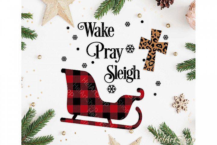Wake Pray Sleigh Svg, Christmas Buffalo plaid svg, Cross svg