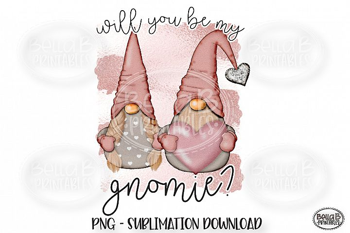 Valentines Sublimation Design, Will You Be My Gnomie