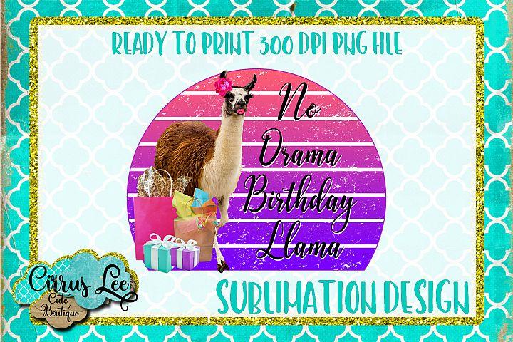 No Drama Birthday Llama Sublimation Design