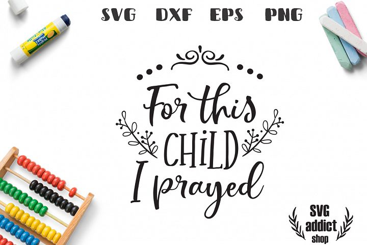 For This Child I prayed SVG Cut File