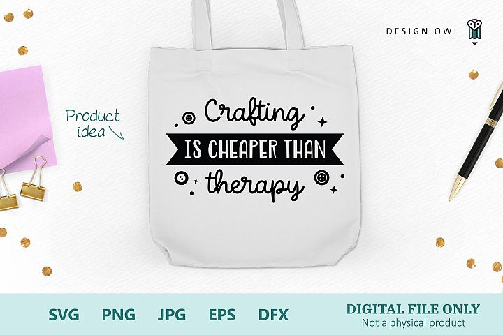 Crafting is cheaper than therapy - Funny Craft SVG file